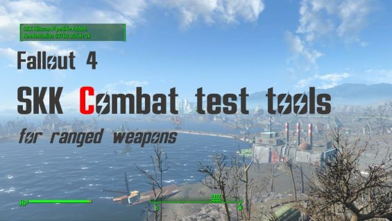 SKK Combat test tools for ranged weapons 武器 - Fallout4 Mod
