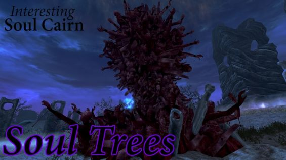 Soul Trees- Interesting Soul Cairn (mihail immersive add-ons - ideal